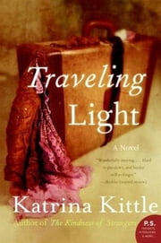 Traveling Light ebook by Katrina Kittle
