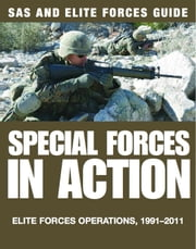 Special Forces in Action - Elite forces operations, 19912011 ebook by Alexander Stilwell