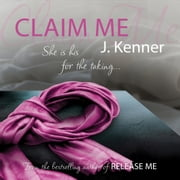 Claim Me: Stark Series Book 2 - Book 2: Stark Trilogy audiobook by J. Kenner