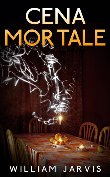 Cena Mortale ebook by William Jarvis