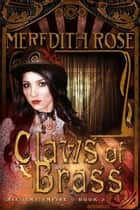 Claws of Brass ebook by Meredith Rose