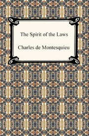 The Spirit of the Laws ebook by Charles de Montesquieu
