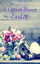 A Carson Manor Easter Vol 2 - Carson Manor ebook by Candace Dowds