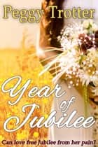 Year of Jubilee ebook by