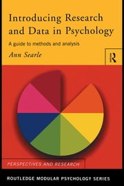 Introducing Research and Data in Psychology: A Guide to Methods and Analysis ebook by Searle, Ann