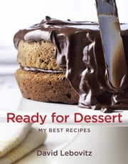 Ready for Dessert - My Best Recipes ebook by David Lebovitz