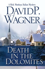 Death in the Dolomites - A Rick Montoya Italian Mystery ebook by David Wagner