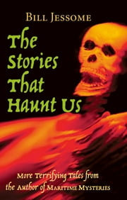 The Stories That Haunt Us ebook by Bill Jessome