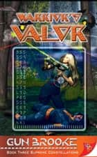 Warrior's Valor ebook by Gun Brooke
