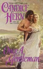 Once a Gentleman ebook by Candice Hern