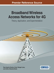Broadband Wireless Access Networks for 4G - Theory, Application, and Experimentation ebook by Raul Aquino Santos,Victor Rangel Licea,Arthur Edwards-Block
