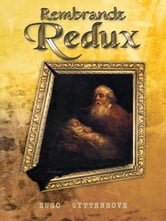 Rembrandt Redux ebook by HUGO UYTTENHOVE