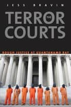 The Terror Courts ebook by Jess Bravin