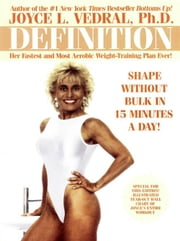 Definition - Shape Without Bulk in 15 Minutes a Day ebook by Joyce L. Vedral