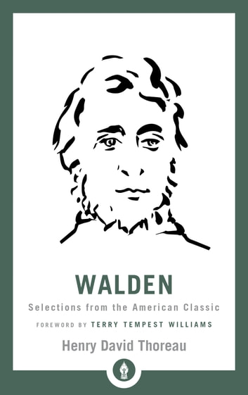Walden - Selections from the American Classic ebook by Henry David Thoreau