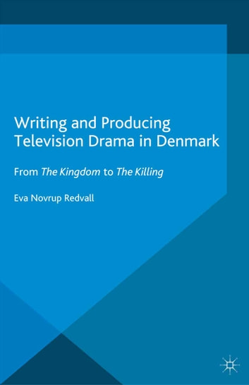 Writing and producing television drama in denmark ebook by eva writing and producing television drama in denmark from the kingdom to the killing ebook by fandeluxe Document
