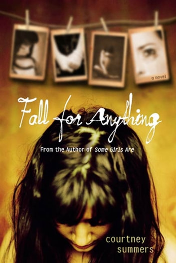 Fall for Anything ebook by Courtney Summers