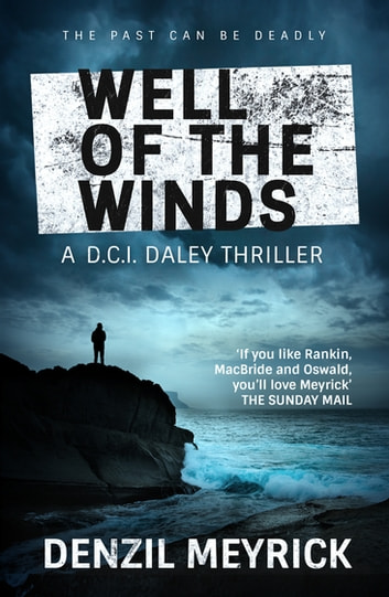 Well of the Winds - A DCI Daley Thriller ebook by Denzil Meyrick