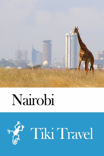 Nairobi (Kenya) Travel Guide - Tiki Travel ebook by Tiki Travel