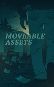 Moveable Assets ebook by E L Murray