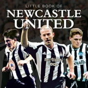 Little Book of Newcastle United ebook by Ian Welch