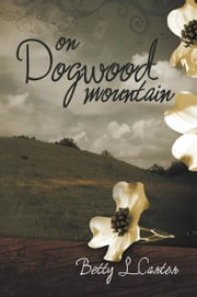 On Dogwood Mountain ebook by Betty L. Carter