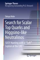 Search for Scalar Top Quarks and Higgsino-Like Neutralinos ebook by Takuya Nobe