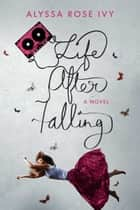 Life After Falling ebook by Alyssa Rose Ivy