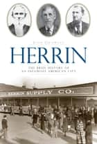 Herrin - The Brief History of an Infamous American City ebook by John Griswold