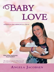 Baby Love - Angela Jacobsens A to Z ebook by Angela Jacobsen