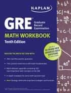 GRE Math Workbook ebook by Kaplan Test Prep