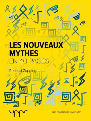 Les nouveaux mythes eBook by Renaud Zuppinger