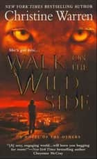 Walk on the Wild Side ebook by Christine Warren