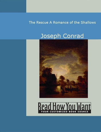 The Rescue: A Romance Of The Shallows ebook by Joseph Conrad