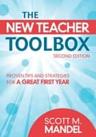 The New Teacher Toolbox ebook by Scott M. (Mitchell) Mandel