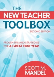 The New Teacher Toolbox - Proven Tips and Strategies for a Great First Year ebook by