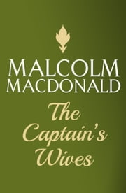 The Captain's Wives ebook by Malcolm Macdonald