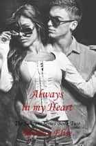 Always in my Heart - The Subzero Series, #2 ebook by Rebecca Elise