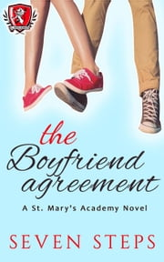 The Boyfriend Agreement - St. Mary's Academy ebook by Seven Steps