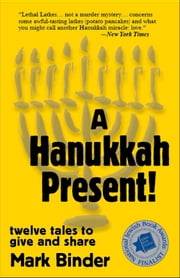 A Hanukkah Present - twelve tales to give and share ebook by Mark Binder