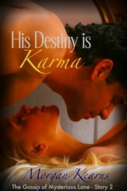 His Destiny is Karma (The Gossip of Mysterious Lane #2) ebook by Morgan Kearns