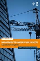 Management of Construction Projects - A Constructor's Perspective ebook by John E. Schaufelberger, Len Holm