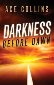 Darkness Before Dawn ebook by Ace Collins