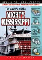 The Mystery on the Mighty Mississippi ebook by