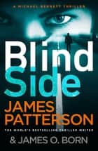 Blindside - (Michael Bennett 12). A missing daughter. A captive son. A secret deal. ebook by James Patterson