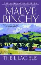 The Lilac Bus - A Novel ebook by Maeve Binchy