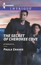 The Secret of Cherokee Cove ebook by Paula Graves