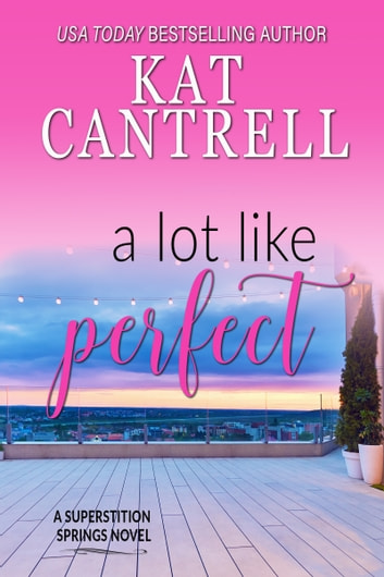 A Lot Like Perfect ebook by Kat Cantrell