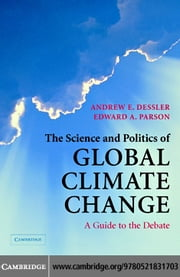 The Science and Politics of Global Climate Change ebook by Dessler, Andrew E.