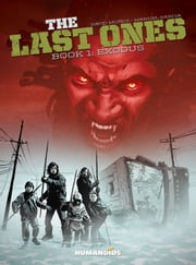 The Last Ones #1 : Exodus ebook by David Muñoz,Manuel Garcia,Michael Lark,Javi Montes